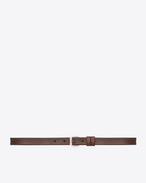 SAINT LAURENT Skinny Belts U CAPSULE Buckle Belt in Vintage Brown Leather and Oxidized Nickel f