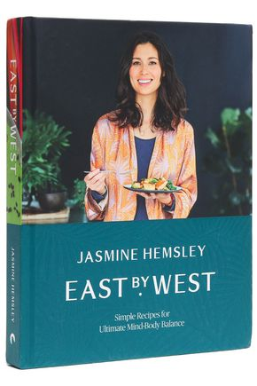 JASMINE HEMSLEY East by West: Simple Recipes for Ultimate Mind-Body Balance
